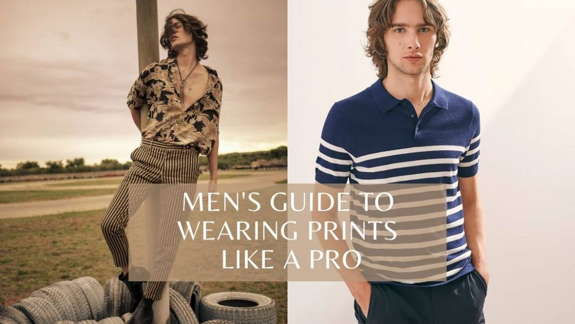 Men's Guide To Wearing Prints Like A Pro